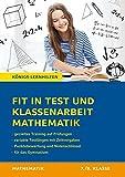 Fit in Test und Klassenarbeit Mathematik - 7./8. Klasse. Gymnasium: 62 Kurztests und 15 Klassenarbeiten (Königs Lernhilfen)