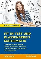 Fit in Test und Klassenarbeit - Mathematik 7./8. Klasse Gymnasium: 62 Kurztests und 15 Klassenarbeiten (Königs Lernhilfen)