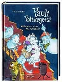 Pauli Poltergeist. Willkommen in der Villa Funkelstein