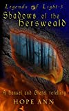 Shadows of the Hersweald: A Hansel and Gretel Novella (Legends of Light Book 3)