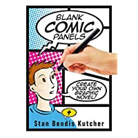 Blank Comic Panels: Create your own Graphic Novel (Draw your own Comics)