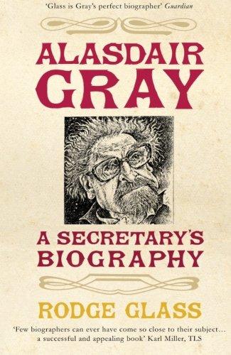 Alasdair Gray: A Secretary's Biography