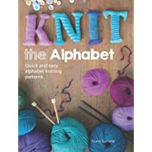 F&W Media David and Charles Books, Knit The Alphabet by Claire Garland (2014-02-28)