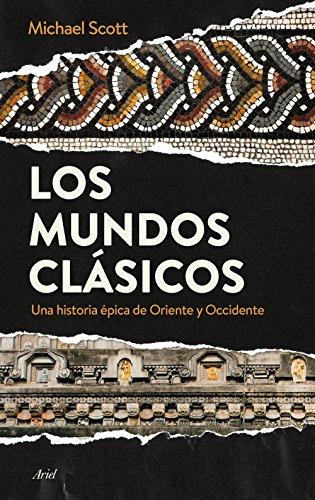 Los mundos clásicos: Una historia épica de Oriente y Occidente