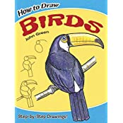 How to Draw Birds (Dover How to Draw) by John Green (2009-04-02)