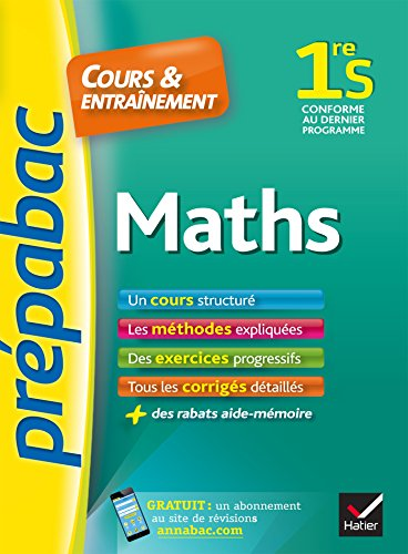 Maths 1re S - Prpabac Cours & entranement : cours, mthodes et exercices progressifs (premire S) (Cours et entranement)