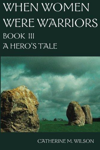 When Women Were Warriors Book III: Volume 3 por Catherine M. Wilson