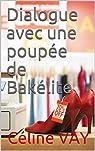 Dialogue avec une poupée de Bakélite par Vay