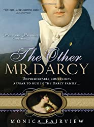 The Other Mr. Darcy: Did you know Mr. Darcy had an American cousin? by Monica Fairview (2009-10-01)