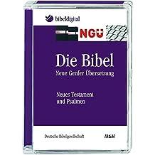 Die Bibel: Neue Genfer Übersetzung - Neues Testament und Psalmen