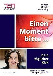 Einen Moment bitte ...: Das Taschenbuch für den täglichen Kick!