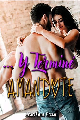 Y terminé amándote (Romance Contemporáneo)