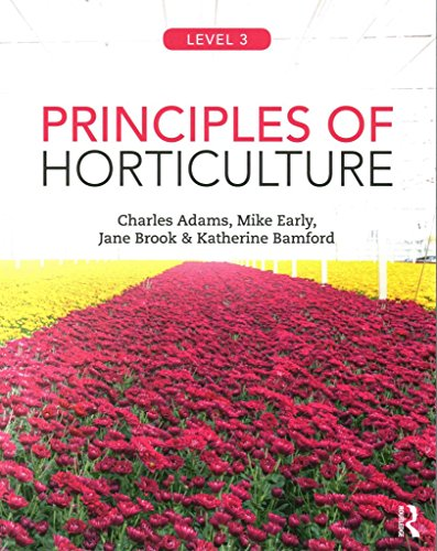 [(Principles of Horticulture: Level 3)] [By (author) Charles Adams ] published on (November, 2014)