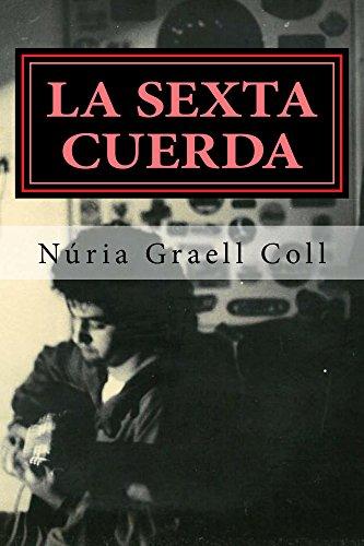 La sexta cuerda por Nuria Graell Coll