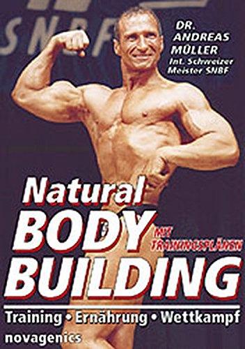 Preisvergleich Produktbild Natural Bodybuilding: Training Ernährung Wettkampf