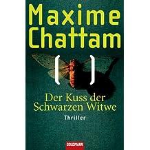 Der Kuss der Schwarzen Witwe: Thriller