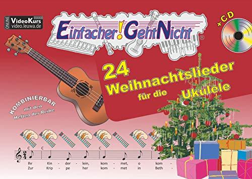 Einfacher!-Geht-Nicht: 24 Weihnachtslieder für die Ukulele mit CD: Das besondere Notenheft für Anfänger