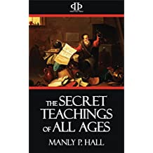 The Secret Teachings of All Ages (English Edition)