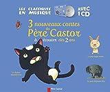 3 nouveaux contes du Père Castor : A écouter dès 2 ans (1CD audio)