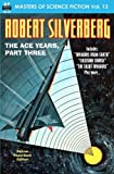 MASTERS OF SCIENCE FICTION, Vol. 13: ROBERT SILVERBERG, The Ace Years, Part 3