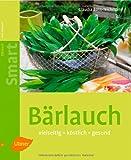 Bärlauch: Vielseitig, köstlich, gesund