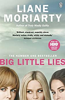 Big Little Lies: Now an HBO limited series by [Moriarty, Liane]