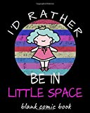 I'd Rather Be in Little Space Blank Comic Book: Age Regression Comic Book Creator