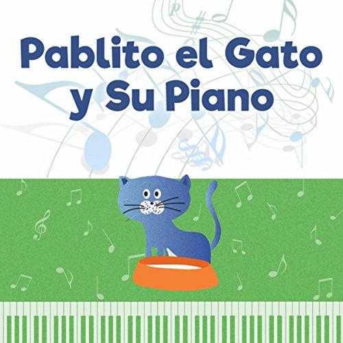 Pablito el Gato y Su Piano (Melodías Instrumentales para Niños y Su Sueño, Relajarse