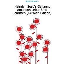 Heinrich Suso's Genannt Amandus Leben Und Schriften (German Edition)