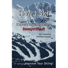 How I Ski: Expert Alpine Skiing Demystified!