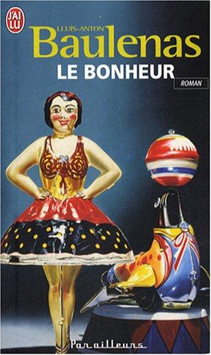 Le Bonheur par Lluis-Anton Baulenas