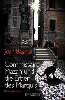 Commissaire Mazan und die Erben des Marquis: Kriminalroman (Ein Fall für Commissaire Mazan 1)