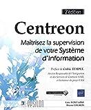 Centreon - Maîtrisez la supervision de votre Système d'Information (2e édition)