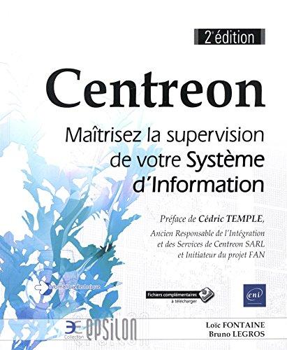 Centreon - Maîtrisez la supervision de votre Système d'Information (2e édition) par Loïc FONTAINE Bruno LEGROS