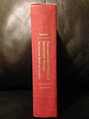 Representation Theory of Semisimple Groups: An Overview Based on Examples (PMS-36) (Princeton Mathematical Series) by Anthony W. Knapp (1986-09-21)
