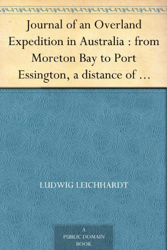 nd Expedition in Australia : from Moreton Bay to Port Essington, a distance of upwards of 3000 miles, during the years 1844-1845 (English Edition) ()