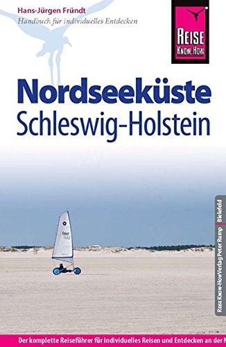 Preisvergleich Produktbild Reise Know-How Nordseeküste Schleswig-Holstein: Reiseführer für individuelles Entdecken