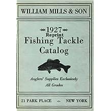 William Mills & Son 1927 Reprint Fishing Tackle Catalog
