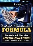 Instant Commission Formula - Die Wahrheit über das Empower Viral Blogging System (German Edition)