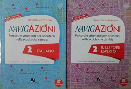 NAVIGAZIONI 2 Italiano + NAVIGAZIONI 2 Il lettore esperto. Le guide didattiche Per la Scuola primaria