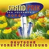 Grand Prix der Volksmusik-Dt. Vorentscheidung 2006