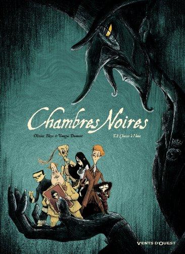 Chambres Noires - Tome 02: Chasse à l'âme
