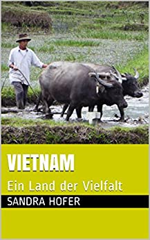 Vietnam: Ein Land der Vielfalt (German Edition) by [Hofer, Sandra]