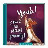 Geschenk-Buch | Yeah! Du bist absolut großartig! | Erdmännchen | Motivation | Geschenk-Idee | Format: 11,5 x 11,5 cm | 48 Seiten