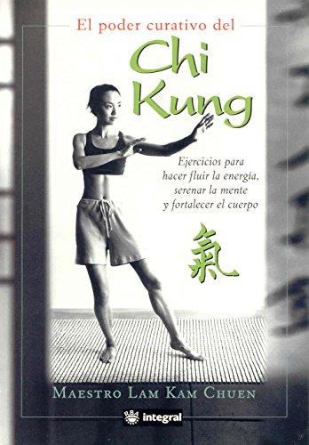 El poder curativo del chi kung (INTEGRAL)