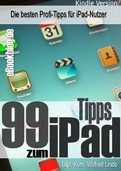 99 Tipps zum iPad –  Die besten Profi-Tipps für iPad-Nutzer