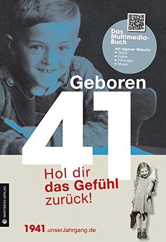 Geboren 1941 - Das Multimedia Buch: Hol dir das Gefühl zurück! (Geboren 19xx - Hol dir das Gefühl zurück!) Buch-Cover