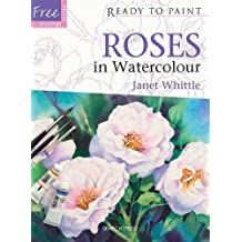 Roses in Watercolour (Ready to Paint) by Janet Whittle (2011-05-03)