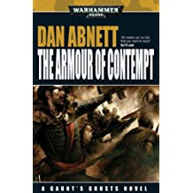 The Armour of Contempt (Gaunt's Ghosts Novels, Band 10)
