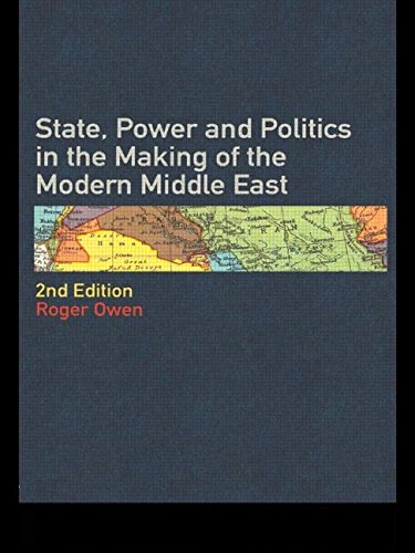 State, Power & Politics in the Making of the Modern Middle East, 2nd Edition